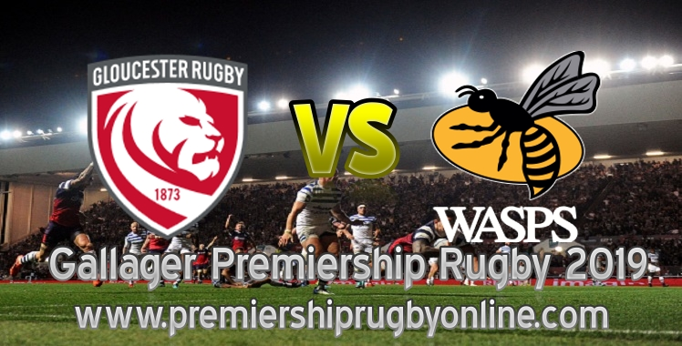Live Gloucester Rugby VS Wasps 2019