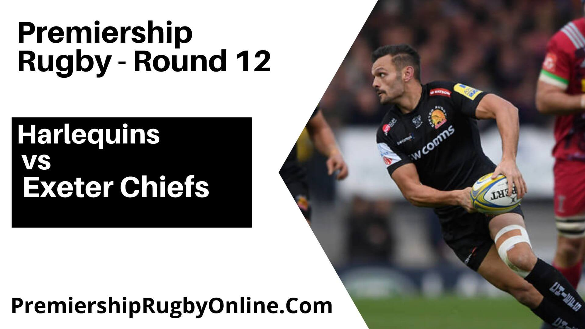 Harlequins vs Exeter Chiefs Live Stream | Round 12