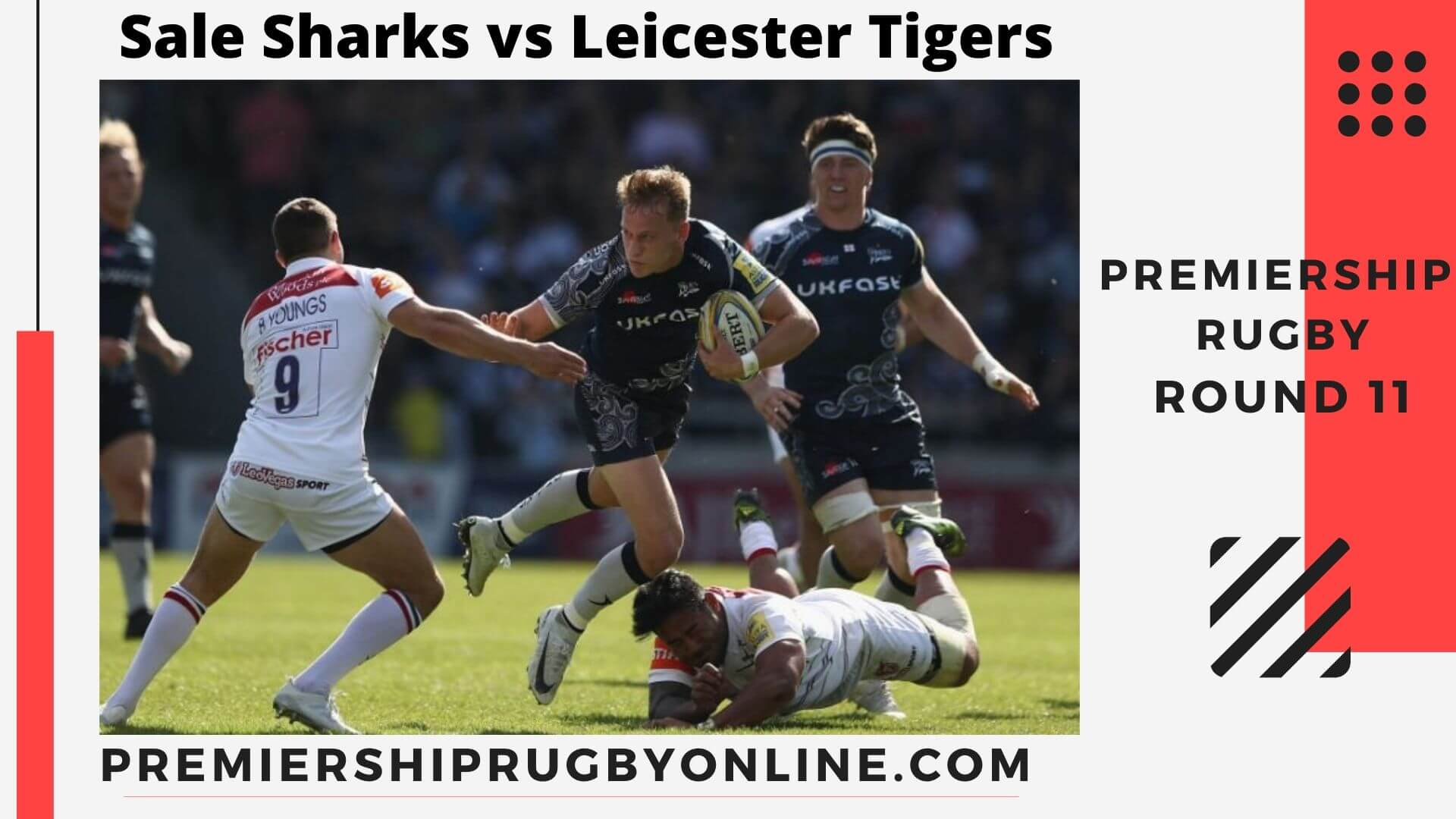 Sale Sharks vs Leicester Tigers Live Stream | Round 11