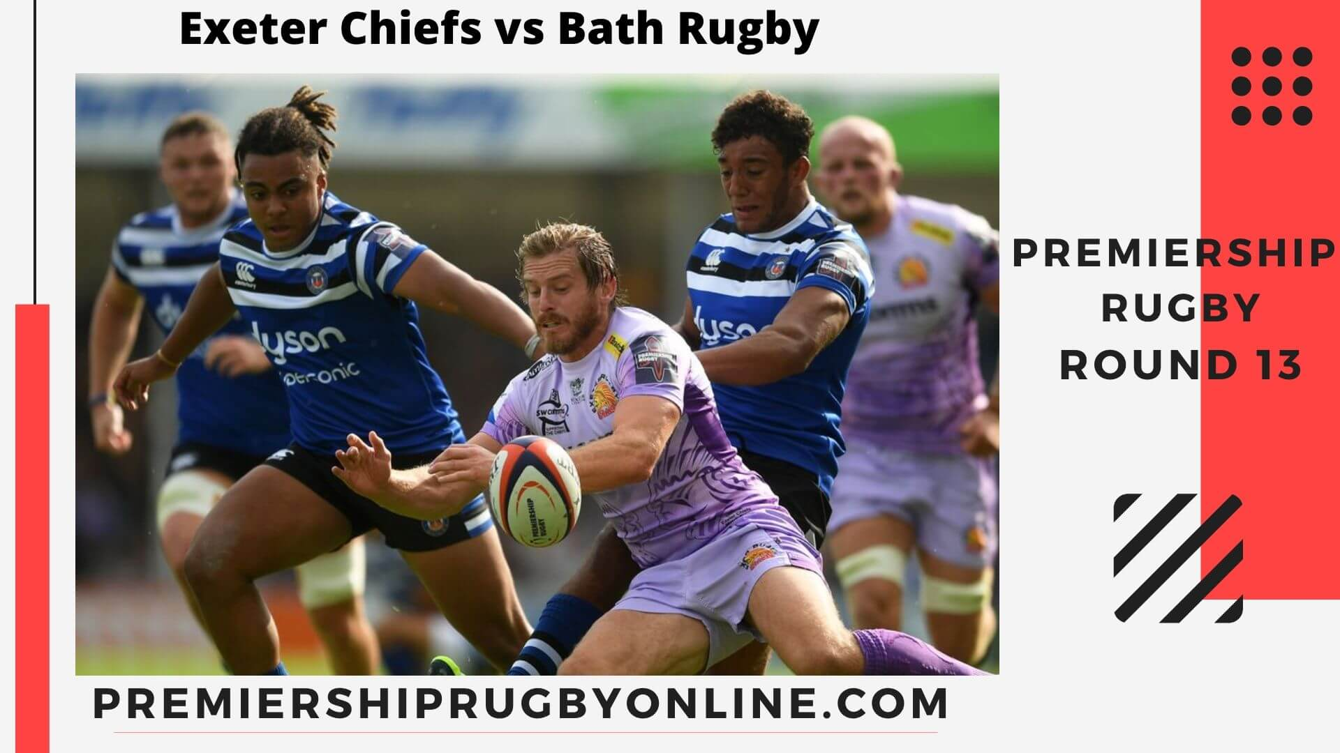 Exeter Chiefs vs Bath Rugby live stream | Round 13