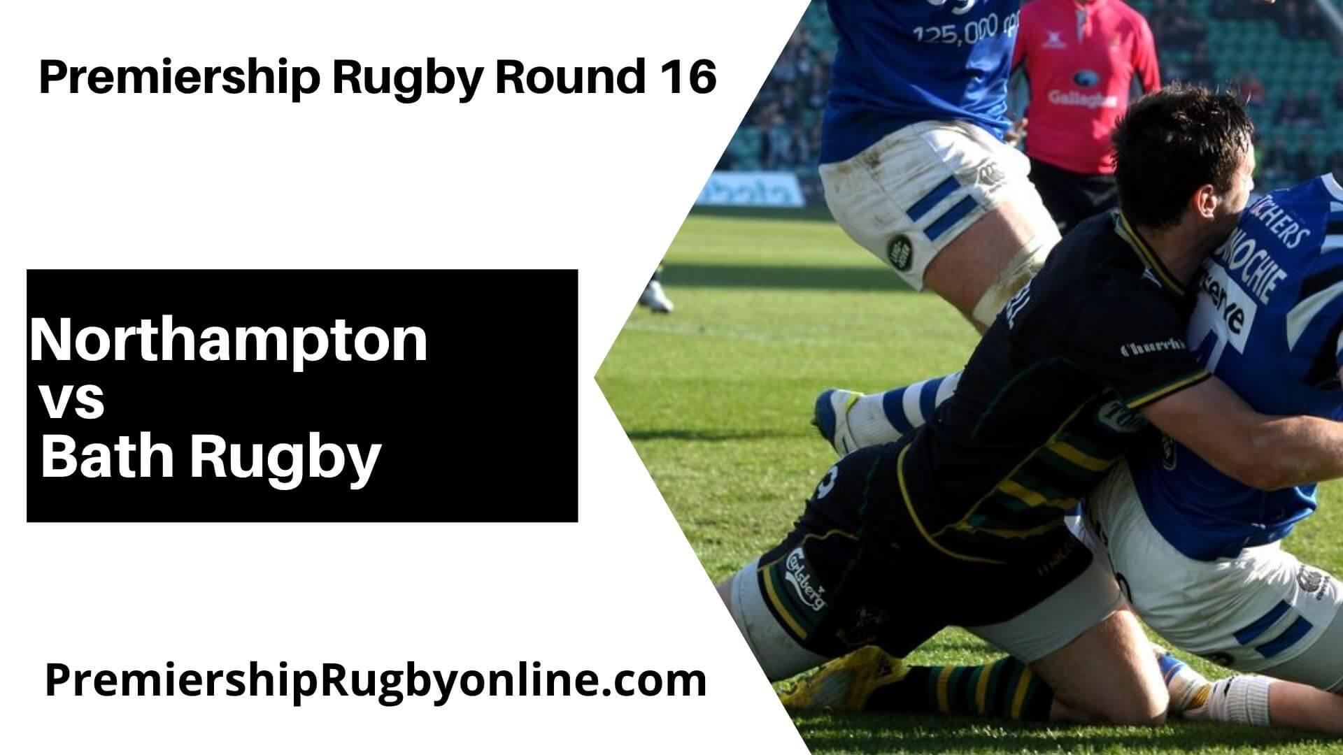 Northampton vs Bath Rugby Postponed   Round 16