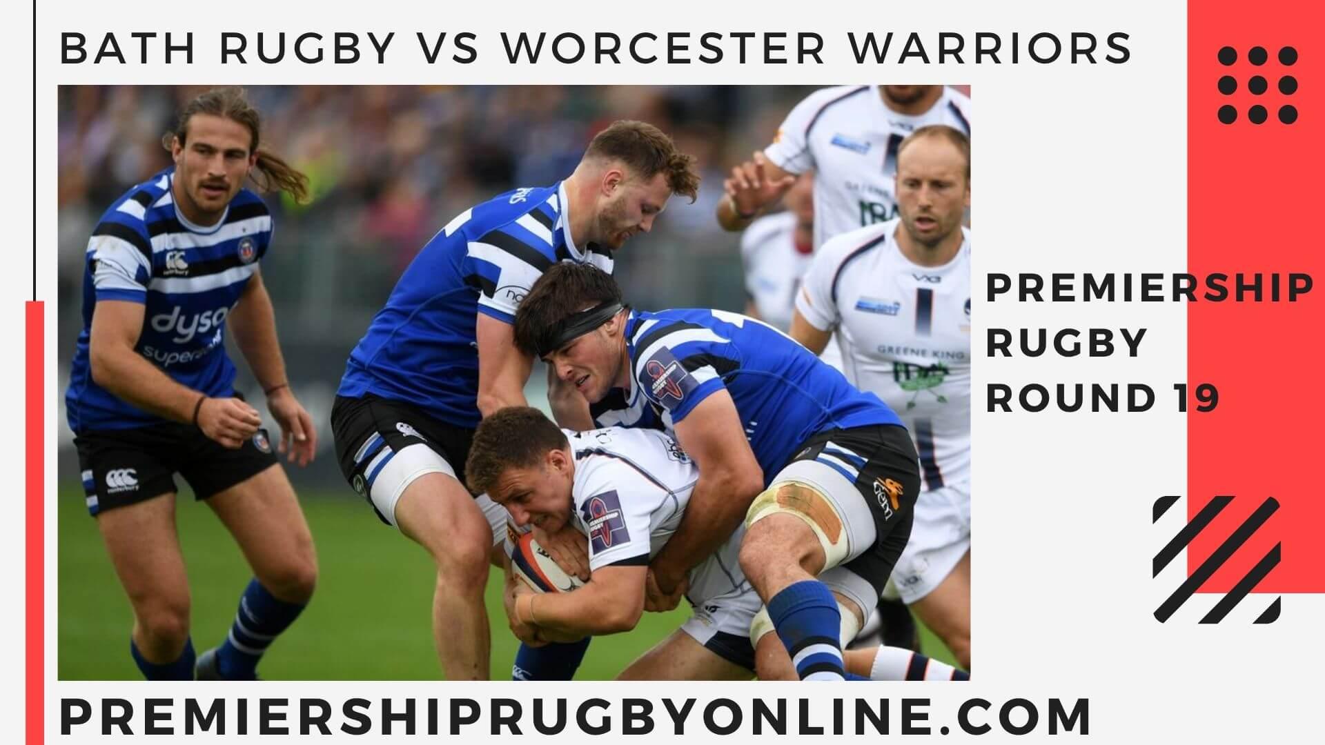 Bath Rugby vs Worcester Warriors  live stream   Round 19