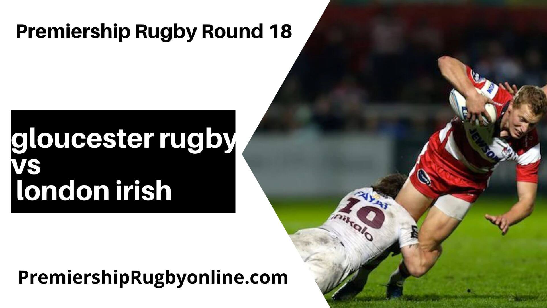 Gloucester Rugby vs London Irish Live Stream   Round 18