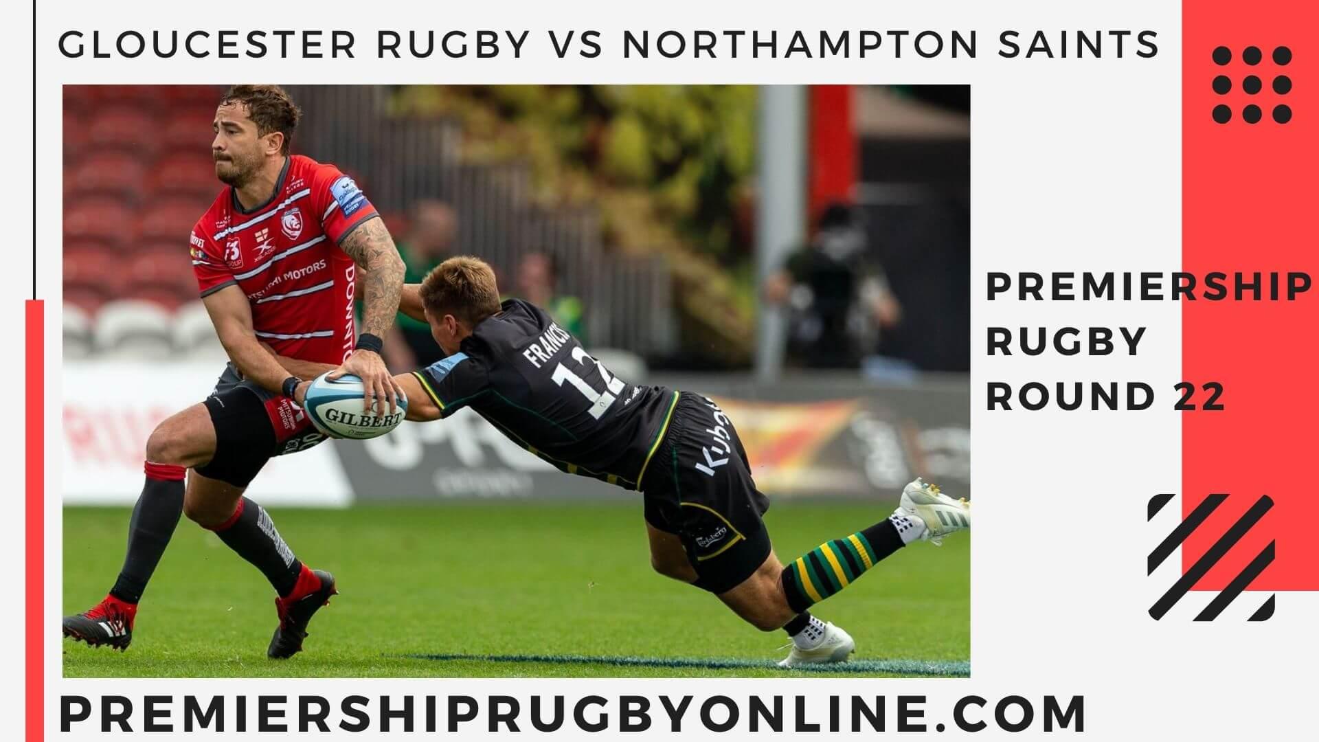 Gloucester Rugby vs Northampton Saints  Live Stream   Round 22