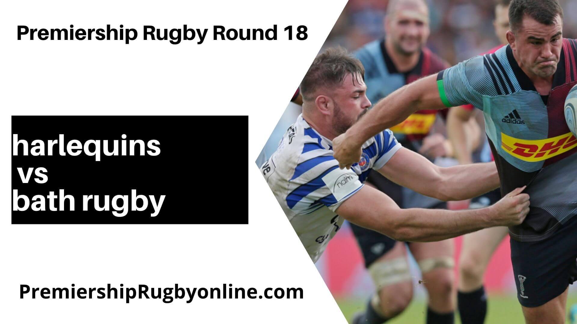 Harlequins vs Bath Rugby Live Stream   Round 18