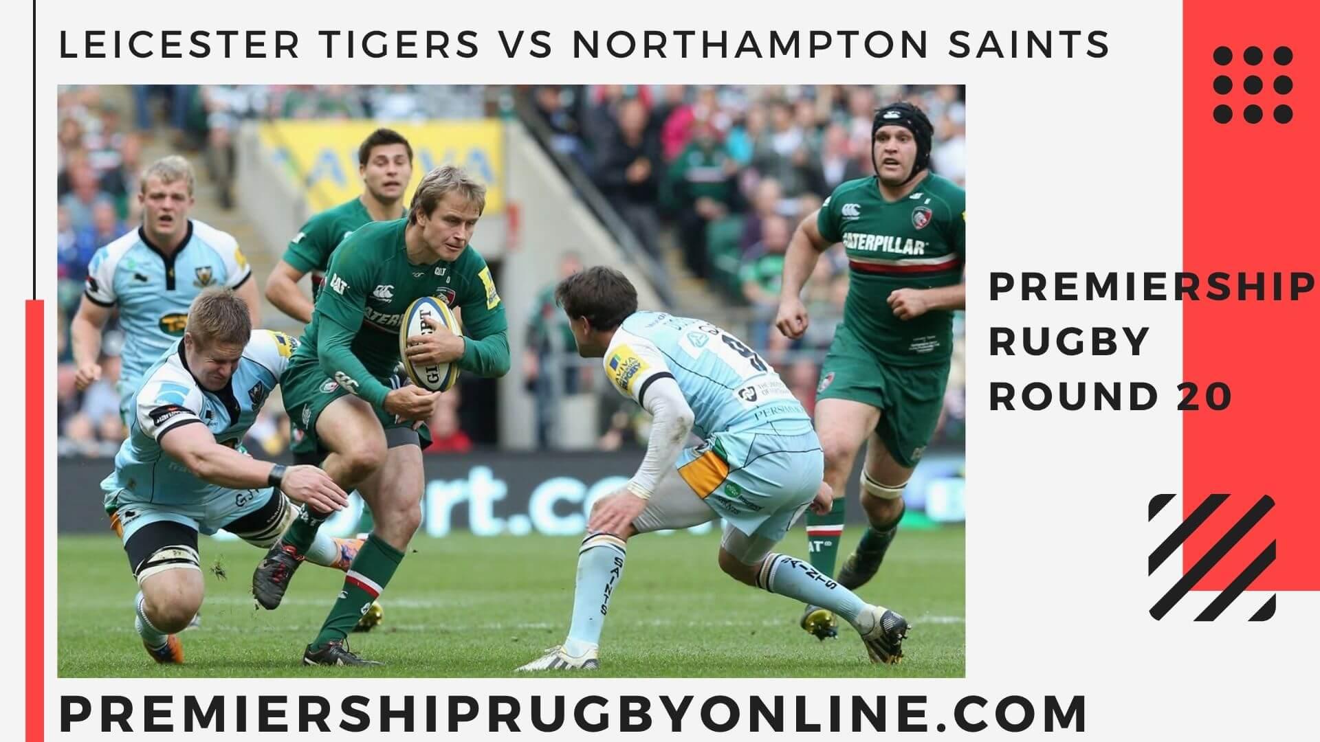 Leicester Tigers vs Northampton Saints Live Stream   Round 20