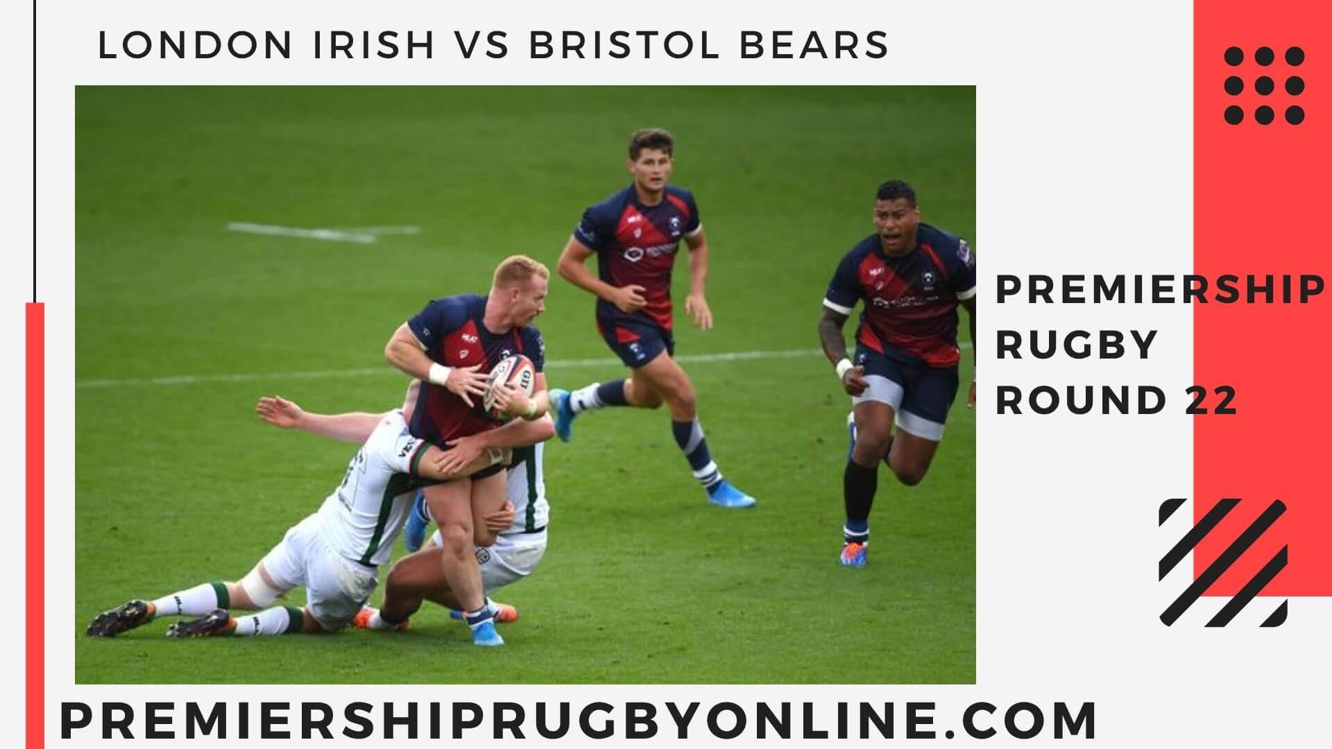 London Irish vs Bristol Bears Live stream   Round 22
