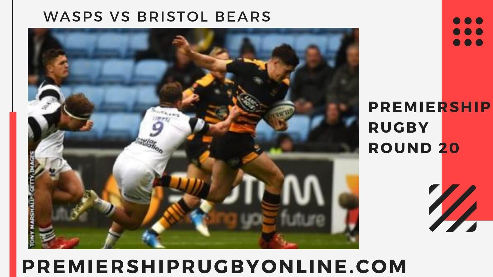 Wasps vs Bristol Bears Live stream   Round 20