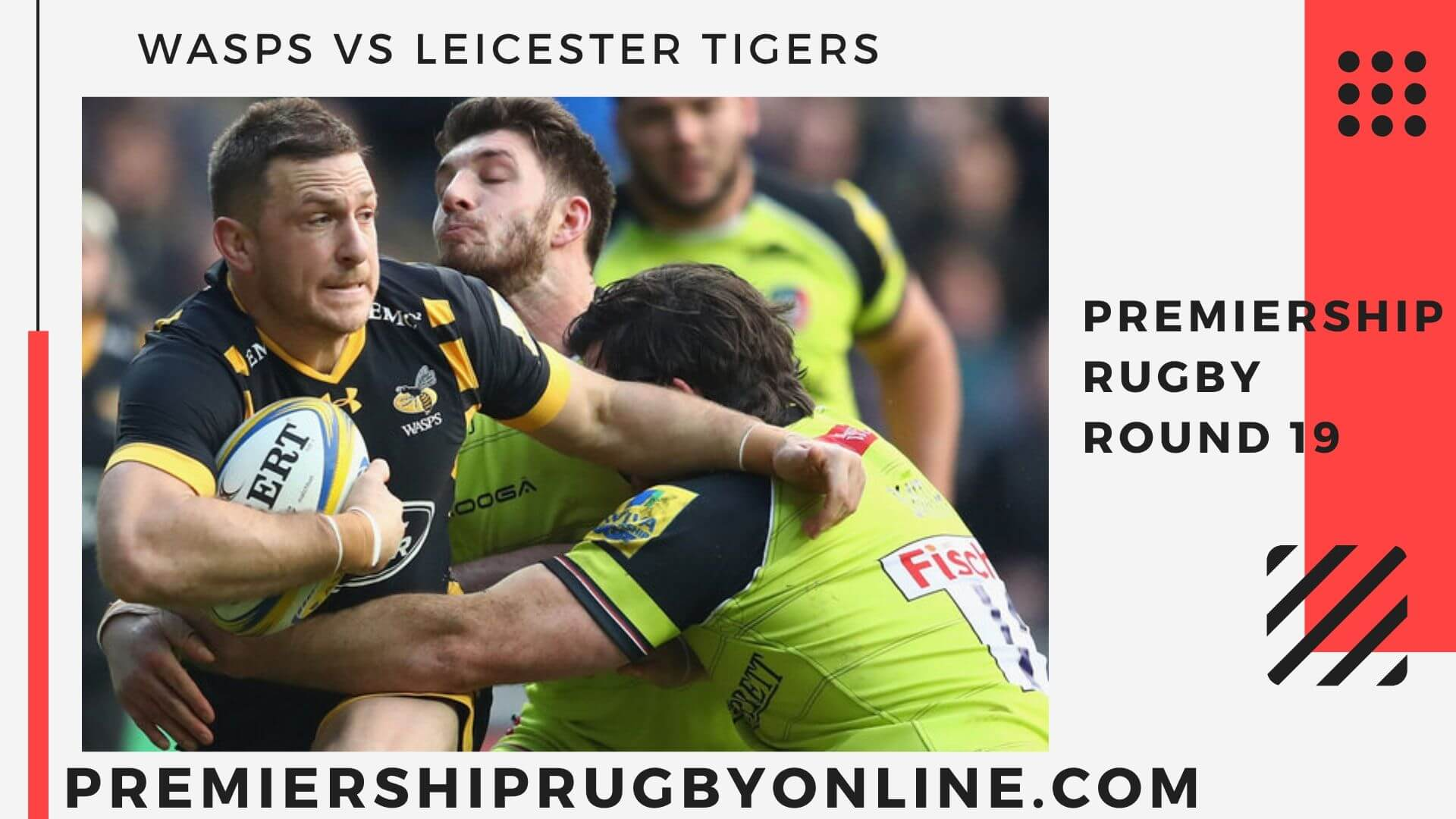 Wasps vs Leicester Tigers Live Stream   Round 19