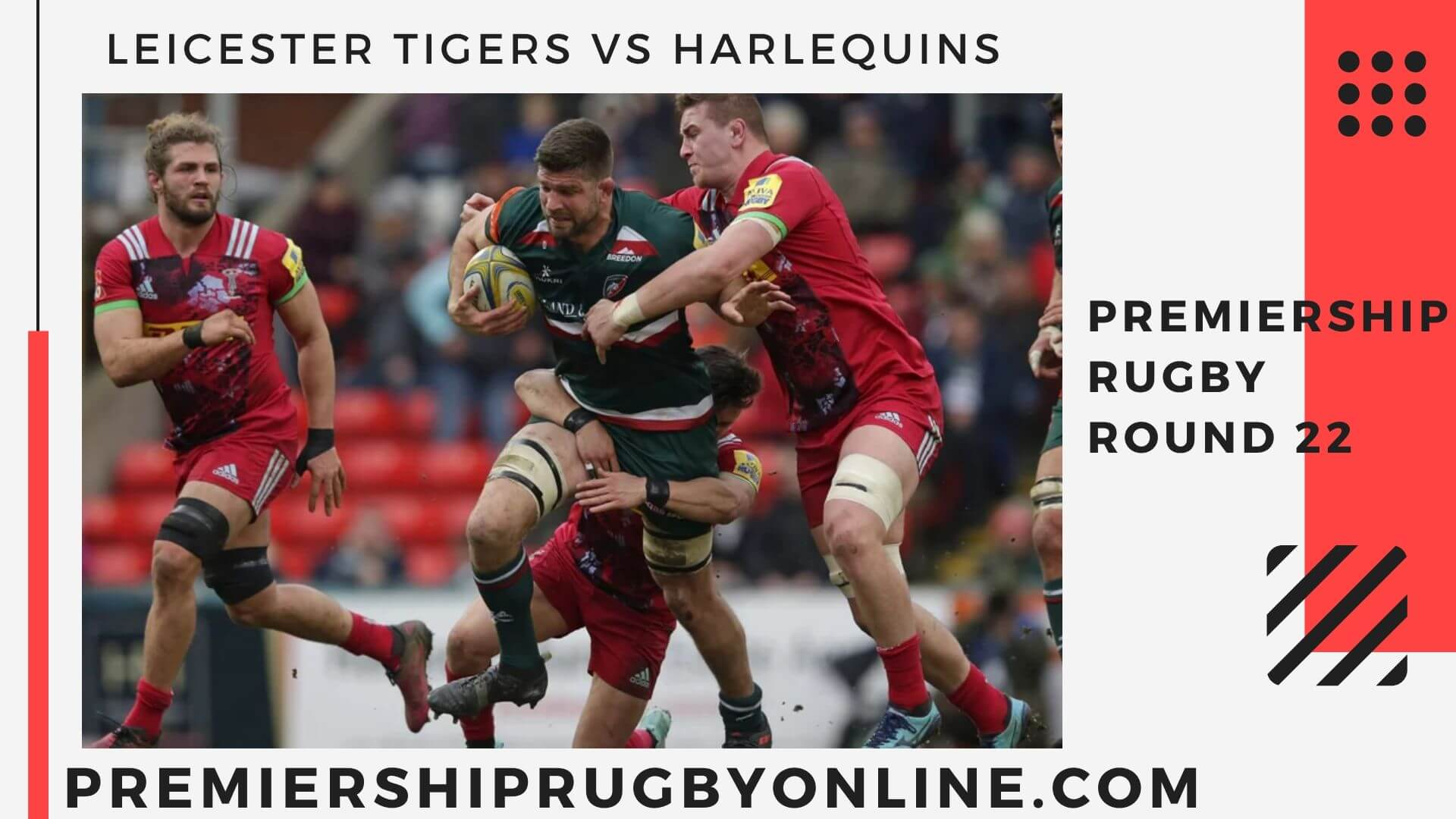 Leicester Tigers vs Harlequins  Live stream   Round 22