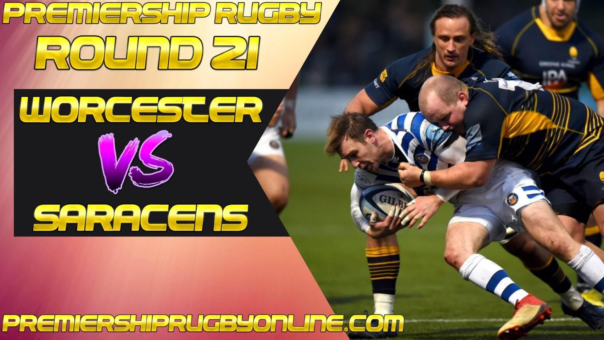 Worcester vs Saracens Live Stream   Round 21